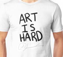 art is very difficult Unisex T-Shirt