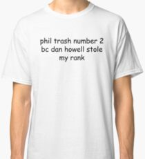 phil trash number 2 Classic T-Shirt