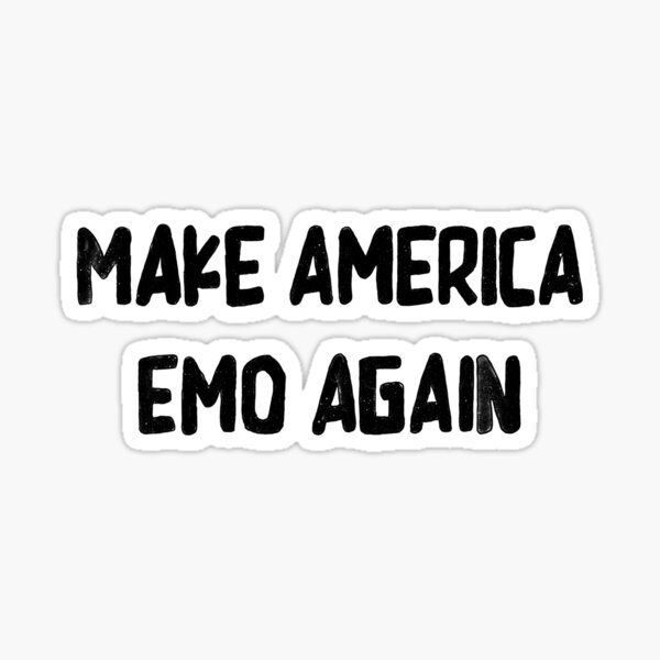 Make America Emo Sticker