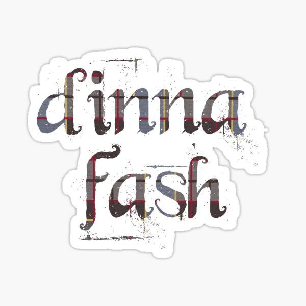 dinna fash, don't worry Outlander fans! Sticker