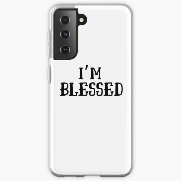 I am Blessed Samsung Galaxy Soft Case