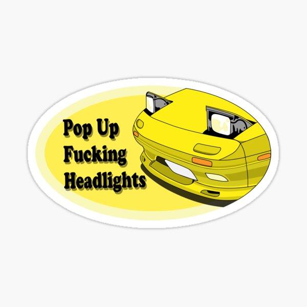 Pop Up Fuckin Headlights Sticker