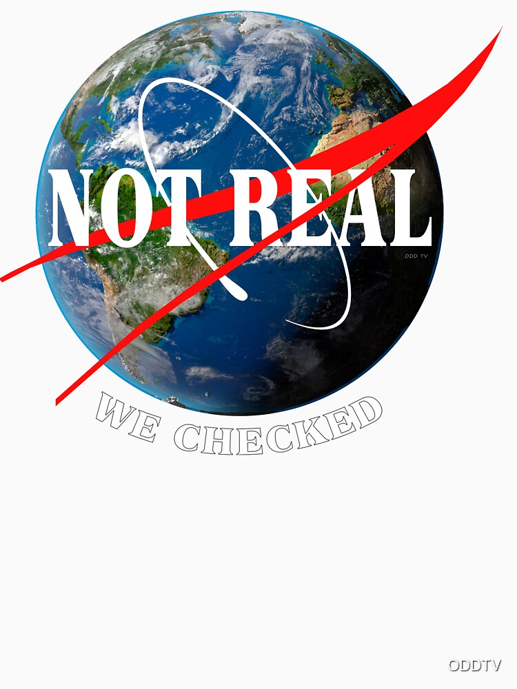 NASA - Not Real We Checked - Flat Earth by ODDTV