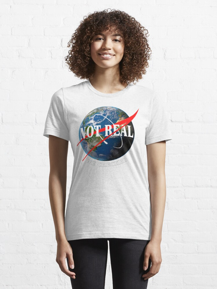 Alternate view of NASA - Not Real We Checked - Flat Earth Essential T-Shirt