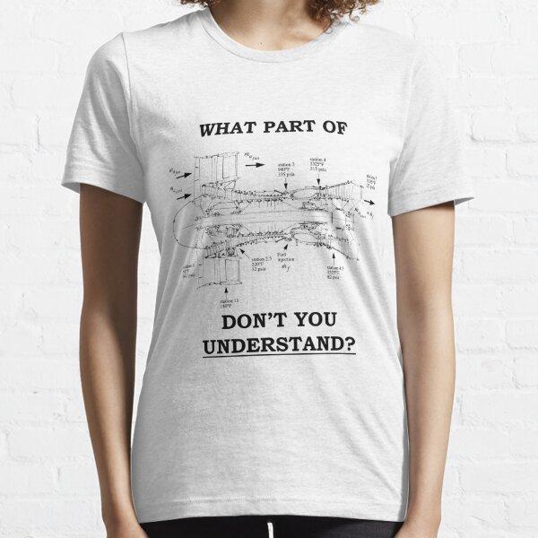 ¿Qué parte del motor a reacción no comprende? Camiseta esencial