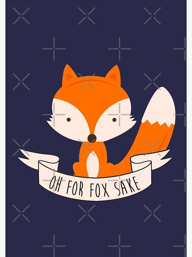 Oh For Fox Sake by revoltz