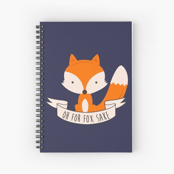 Oh For Fox Sake Spiral Notebook