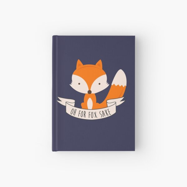 Oh For Fox Sake Hardcover Journal