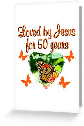BUTTERFLY LOVED BY JESUS FOR 50 YEARS