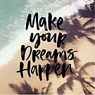 Make Dreams happen by annamoreganna