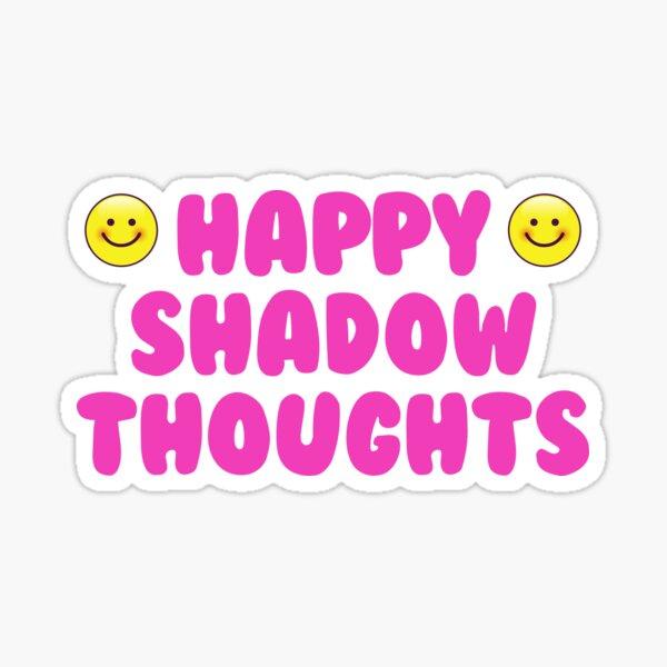 Pensées d'ombre heureux Sticker