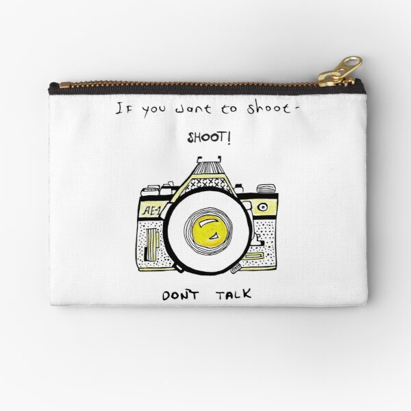 If you want to shoot - shoot - camera illustration Zipper Pouch