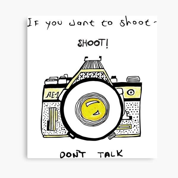 If you want to shoot - shoot - camera illustration Canvas Print