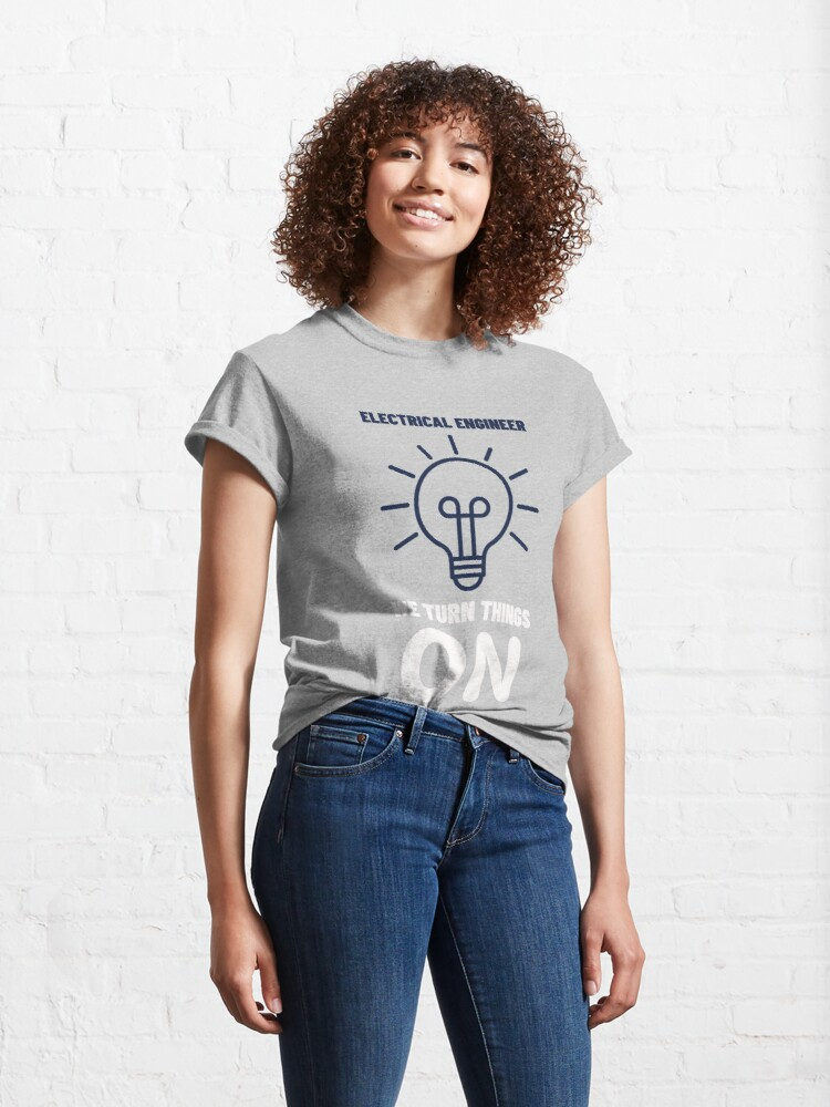 Alternate view of Electrical Engineers Funny Classic T-Shirt