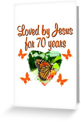LOVED BY JESUS FOR 70 YEARS BUTTERFLY BIRTHDAY