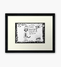 Freedom's just another word for ... Framed Print