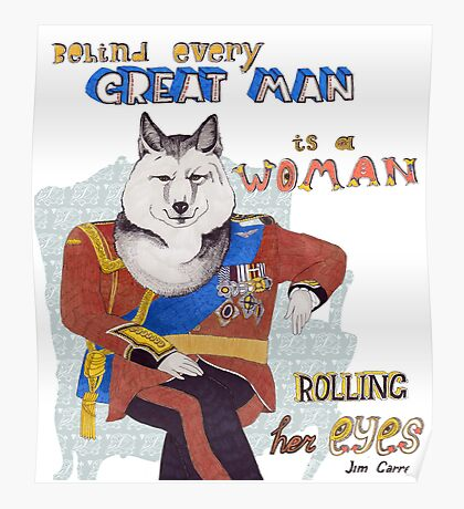 Behind every great man is a woman rolling her eyes Poster