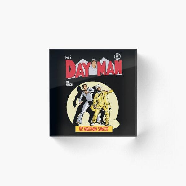 Dayman - The Nightman Cometh Acrylic Block