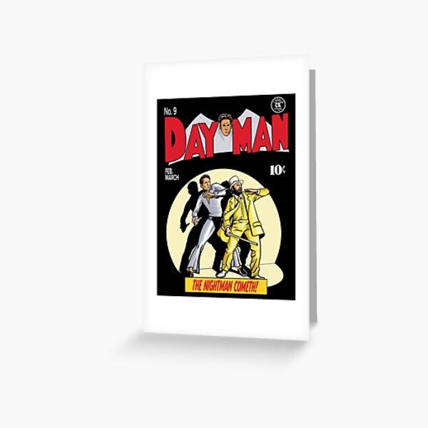 Dayman - The Nightman Cometh Greeting Card