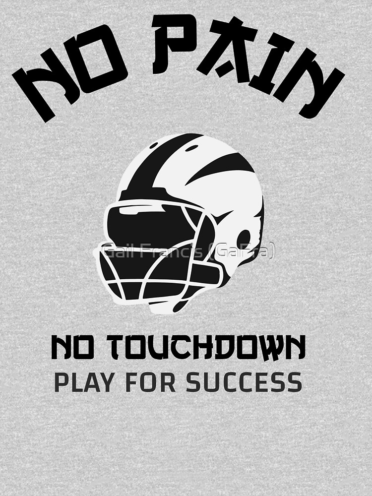 No Pain No Touchdown Play for Success by TriniArtStudio