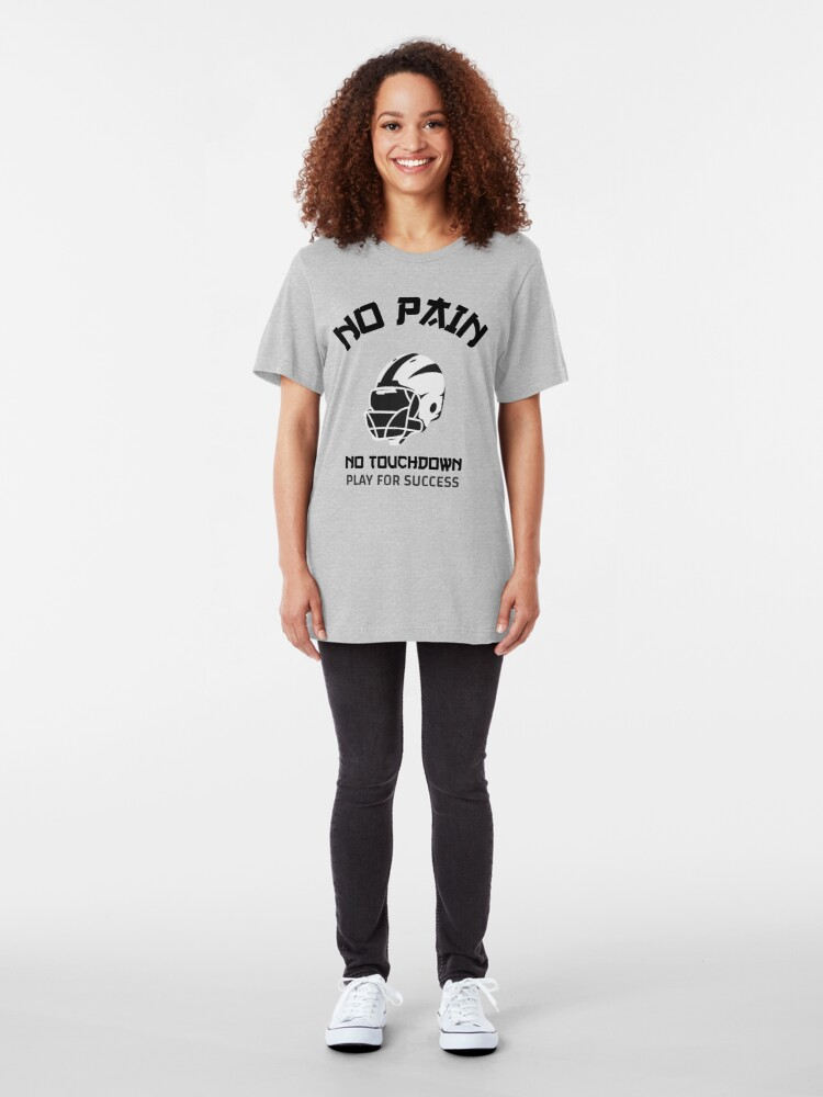 Alternate view of No Pain No Touchdown Play for Success Slim Fit T-Shirt