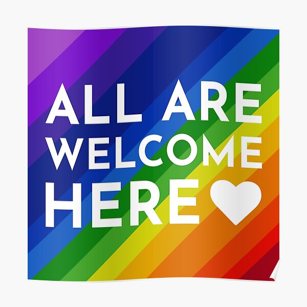 All Are Welcome Here LGBTQ+ Rainbow Poster