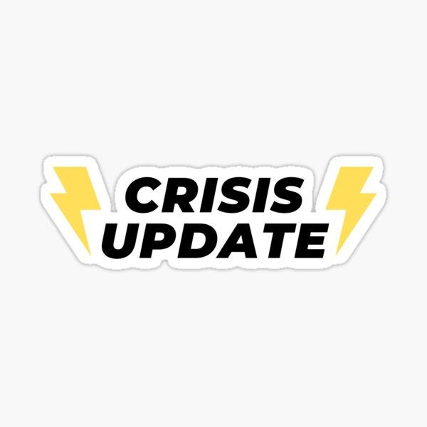Crisis Update Sticker