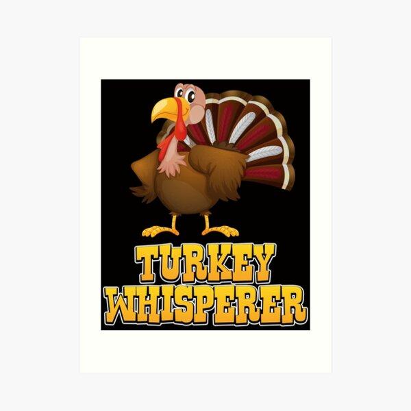 Turkey Whisperer Art Print