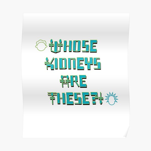 Whose Kidneys Are These? Poster