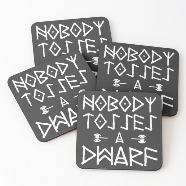 Nobody Tosses A Dwarf Coasters (Set of 4)