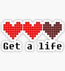 Get A Life Sticker
