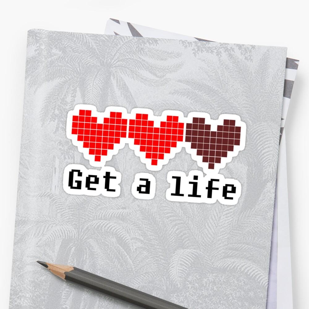 Get A Life by Krydel