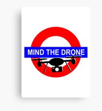 Mind the Drone Canvas Print