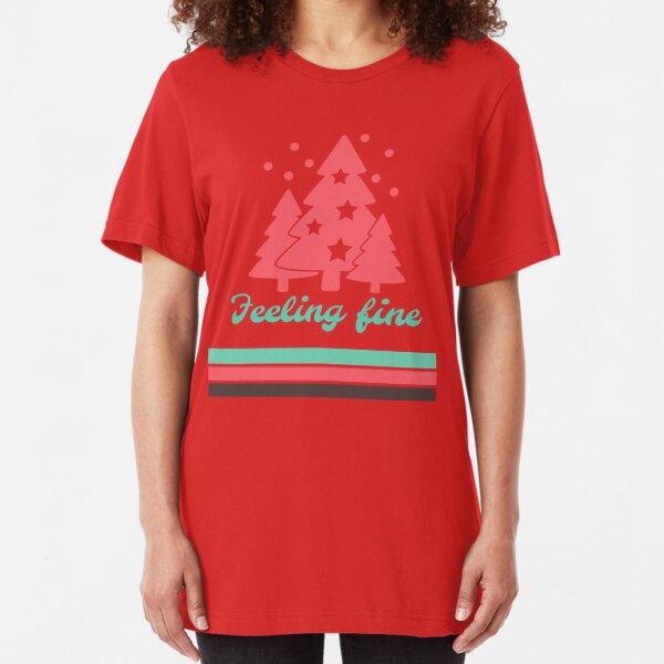 Feeling Fine, Christmas T Shirt Slim Fit T-Shirt
