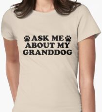 Ask About Granddog Women's Fitted T-Shirt