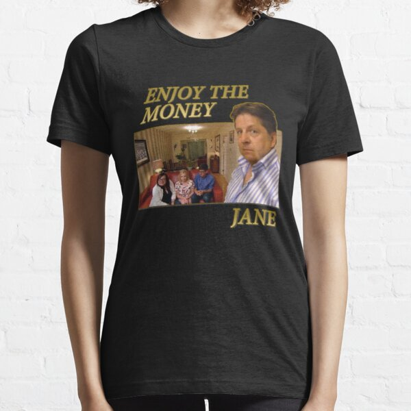 Enjoy The Money Jane Essential T-Shirt