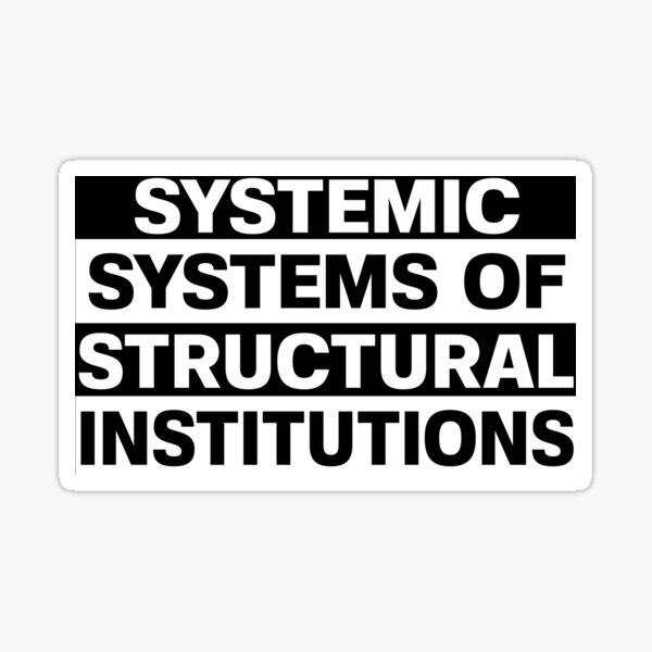 Systemic Systems of Structural Institutions Sticker