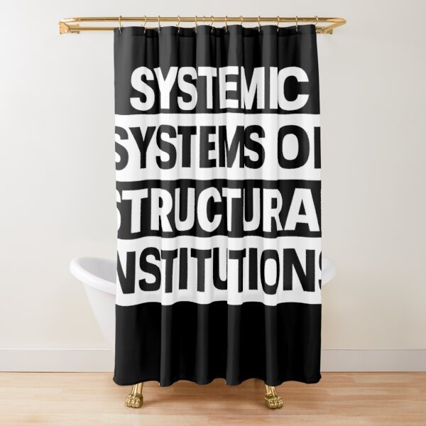 Systemic Systems of Structural Institutions Shower Curtain