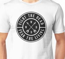 Fight the Dead   Fear the Living Unisex T-Shirt