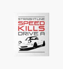 Straight line speed kills, Drive a lightweight roadster Art Board