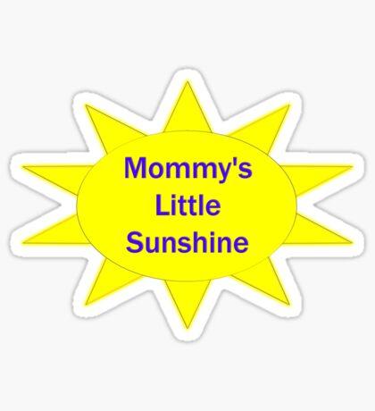 mommy's sunshine Sticker