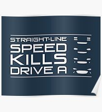 Straight line speed kills, Drive an NA, NB, NC, ND Poster