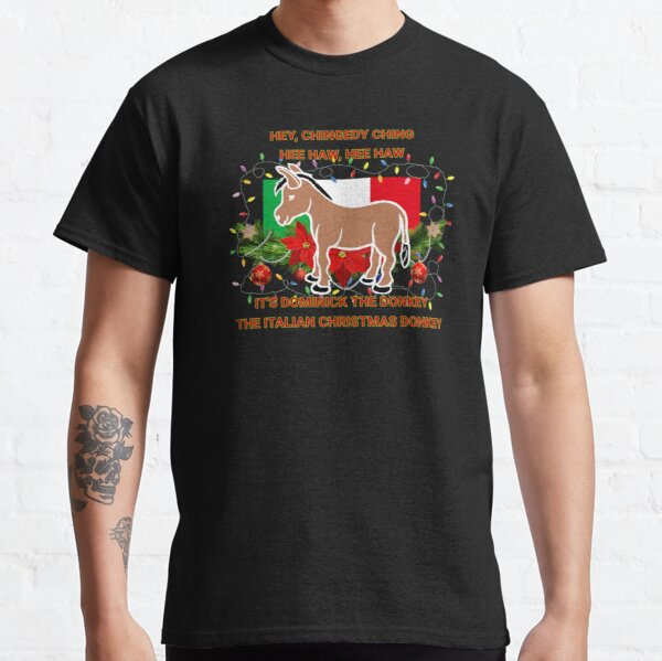 Funny Christmas Gift Dominick The Italian Christmas Donkey Classic T-Shirt