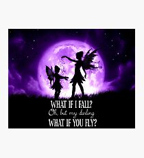 What if I Fall? Oh, but my darling what if you fly? Photographic Print