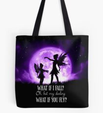 What if I Fall? Oh, but my darling what if you fly? Tote Bag