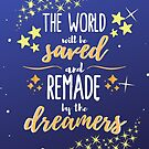 Saved & Remade by the Dreamers by thecaitycat