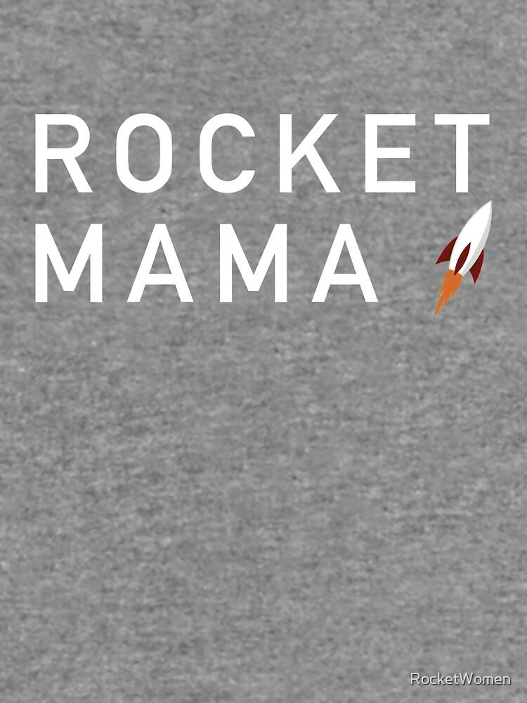 Rocket Mama (White Text) by RocketWomen
