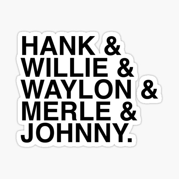 Country Artist - Classic Country - Hank & Willie & Waylon & Merle & Johnny Sticker