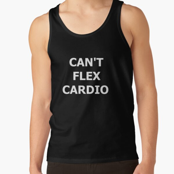 Can't Flex Cardio Tank Top