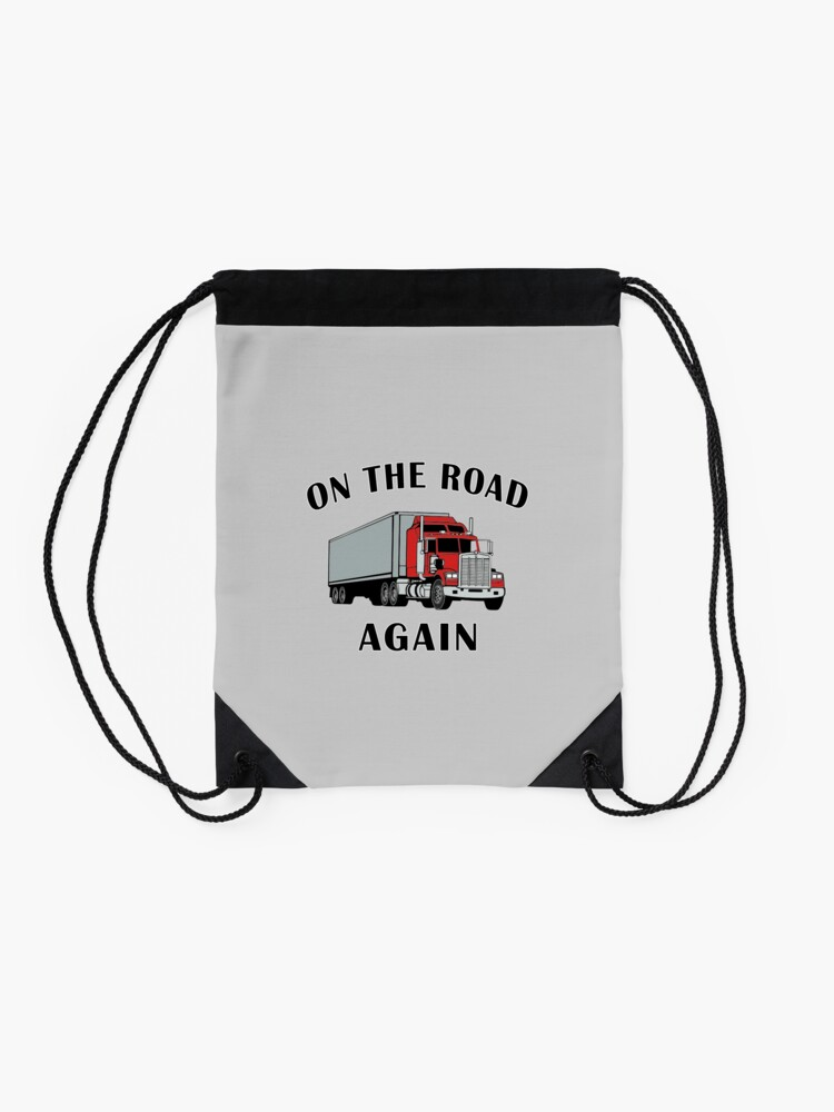 Alternate view of Trucker, On the Road Again, Big Rig Truck Driver Gift. Drawstring Bag